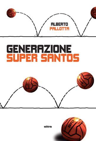 GENERAZIONE SUPER SANTOS - DEF