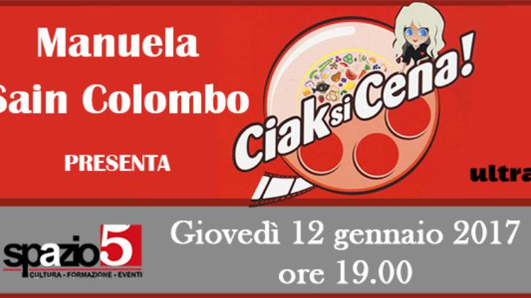12/01 ore 19,00 Ciak si cena di Manuela Sain Colombo a Spazio5