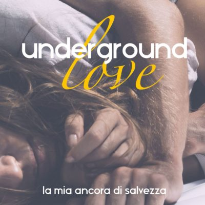 UNDERGROUND LOVE CON DEDICA DELL'AUTRICE