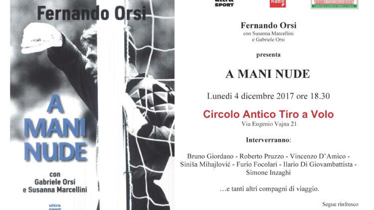 4/12 Roma- FERNANDO ORSI presenta A MANI NUDE