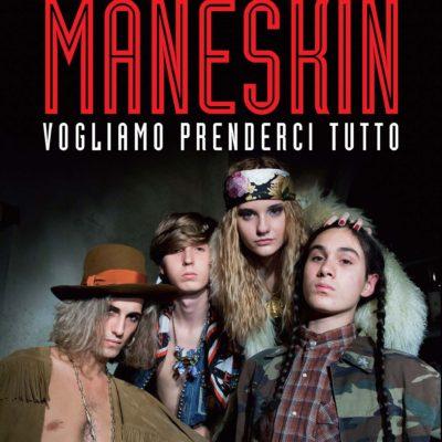 """Dal 19 aprile in libreria """"Maneskin. Vogliamo prenderci tutto"""""""