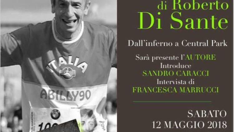 """12/05 – Presentazione """"Corri. Dall'inferno a Central Park"""" di Roberto Di Sante"""