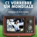 """27/06 – Presentazione del libro """"Ci vorrebbe un mondiale"""" – Roma"""