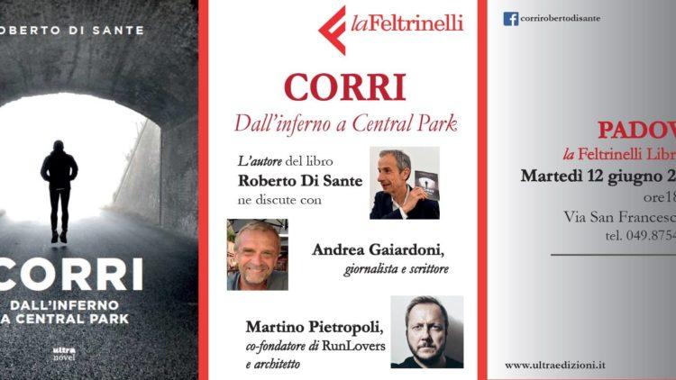 """12/06 – Presentazione del libro """"Corri. Dall'inferno a Central Park"""" – Padova"""