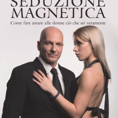 """""""Seduzione magnetica"""" di Franco Trentalance in tutte le librerie"""