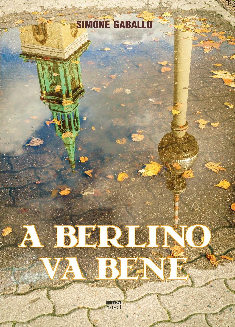 """A Berlino va bene"", il nuovo Ultra Novel firmato Simone Gaballo"
