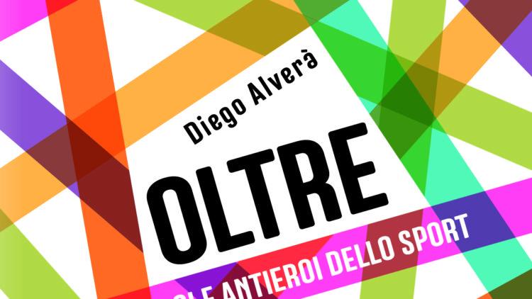 """09/01 – Presentazione del libro """"Oltre. Storie di eroi e antieroi dello sport"""" – Verona"""