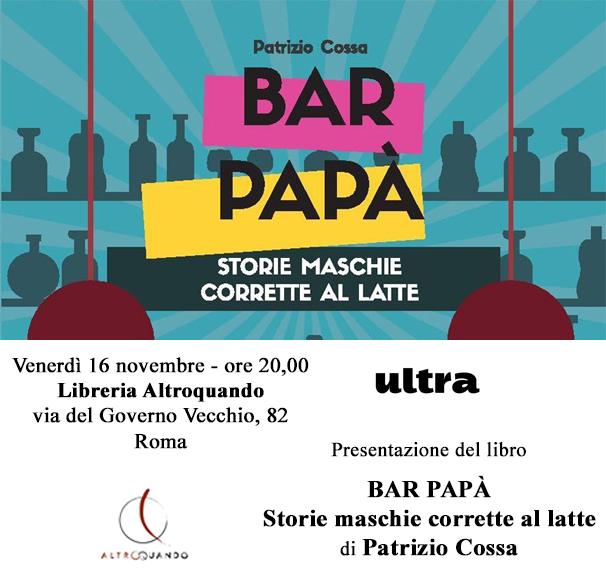 """16/11 – Presentazione del libro """"Bar papà. Storie maschie corrette al latte"""" – Roma"""