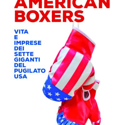 """ULTRA SPORT – """"American boxers. Vita e imprese dei sette giganti del pugilato USA"""" di Davide Mannelli"""