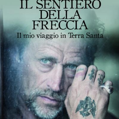 """ULTRA – """"Il sentiero della freccia. Il mio viaggio in Terra Santa"""" di Marco Deambrogio"""