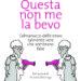 29/11 – Questa non me la bevo – Modena