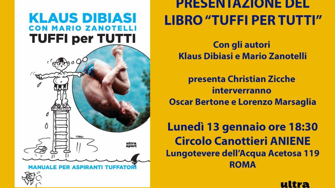 """13/01 """"Tuffi per tutti"""" di Klaus Di Biasi con Mario Zanotelli al Circolo Canottieri Aniene di Roma"""
