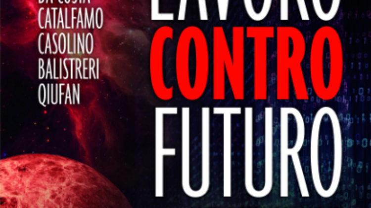 Futuro contro lavoro: il futuro si è avvicinato