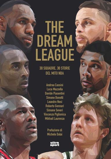 The Dream League. 30 squadre, 30 storie del mito NBA