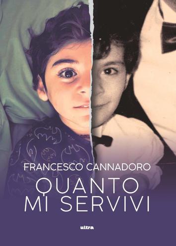"""In libreria """"Quanto mi servivi"""" di Francesco Cannadoro"""